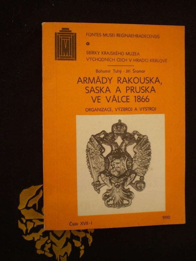 ARMÁDY RAKOUSKA, SASKA A PRUSKA VE VÁLCE 1866
