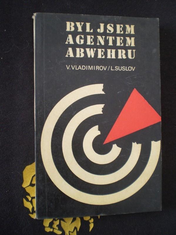 Byl jsem agentem Abwehru