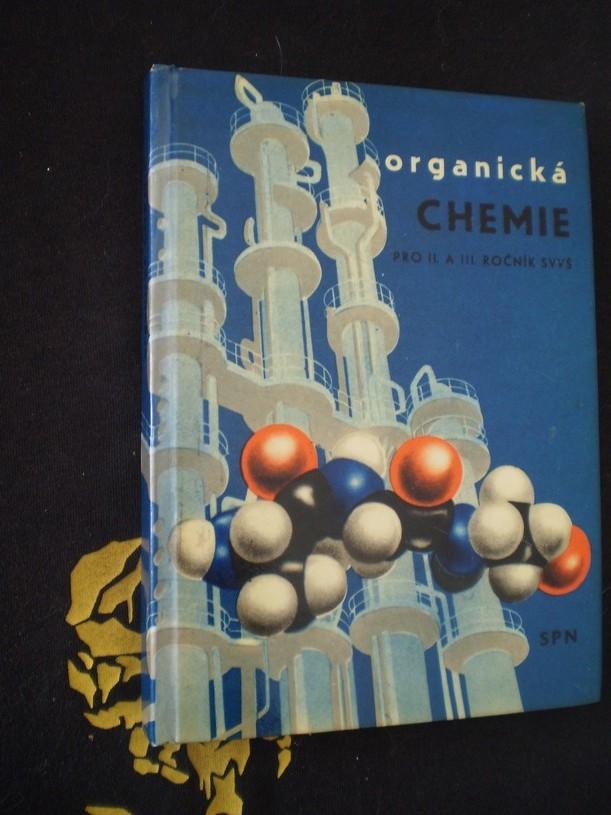 Organická chemie pro II. a III. ročník SVVŠ