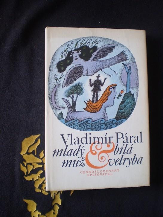 MLADÝ MUŽ A BÍLÁ VELRYBA - Vladimír Páral