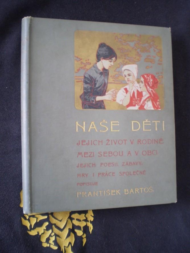 NAŠE DĚTI - Bartoš, František