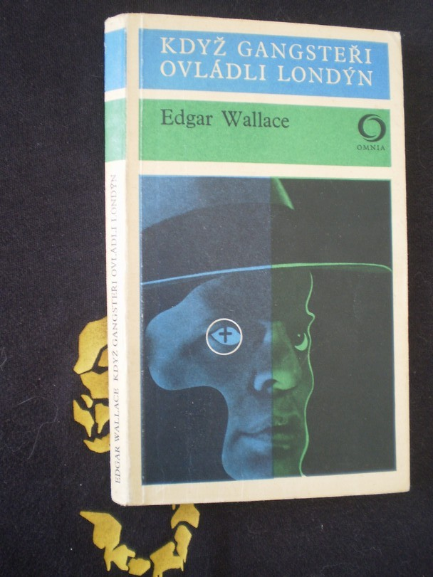KDYŽ GANGSTEŘI OVLÁDLI LONDÝN - Edgar Wallace