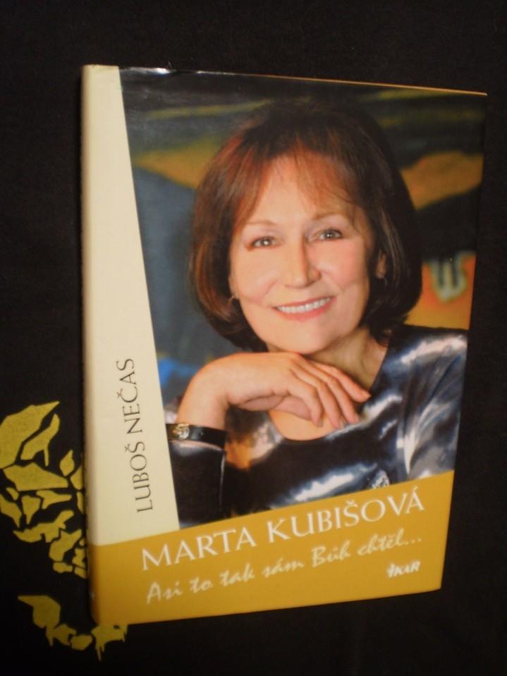 Marta Kubišová - Asi to tak sám Bůh chtěl