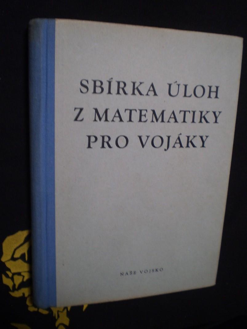Sbírka úloh z matematiky pro vojáky