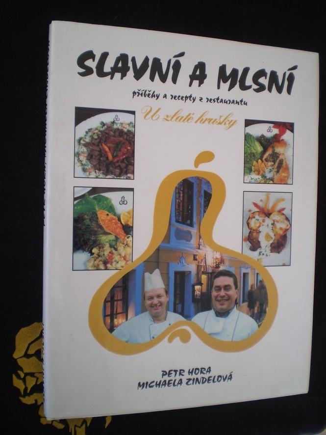 Slavní a mlsní - Příběhy a recepty z restaurantu U Zlaté hrušky