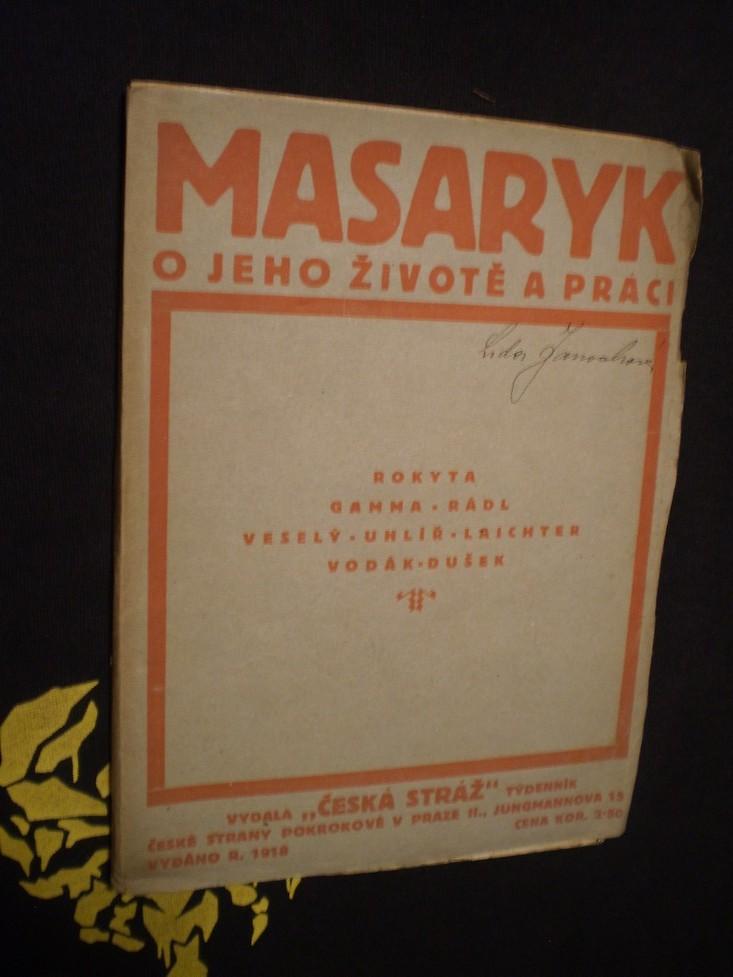 Masaryk - O jeho životě a práci