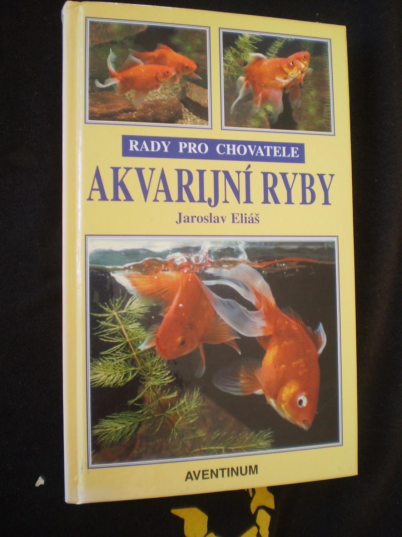 Akvarijní ryby - Jaroslav Eliáš