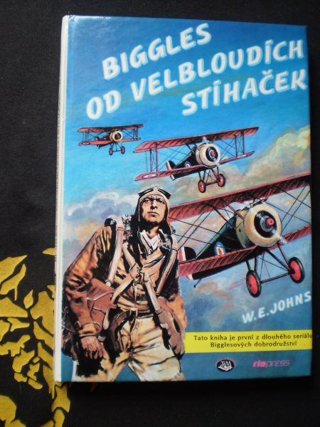 BIGGLES OD VELBLOUDÍCH STÍHAČEK - William Earl Johns