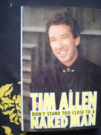 TIM ALLEN DON'T STAND TOO CLOSE TO A NAKED MAN - Tim Allen