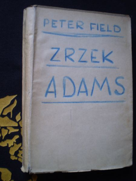 ZRZEK ADAMS - Peter Field