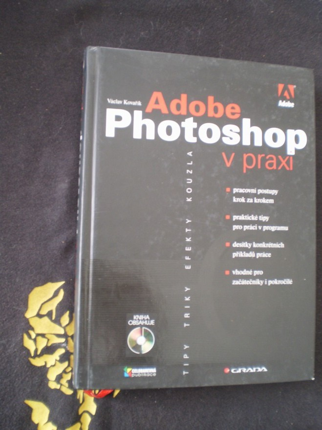 Adobe Photoshop v praxi Václav Kovařík bez CD