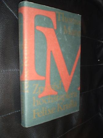 ZPOVĚĎ HOCHŠTAPLERA FELIXE KRULLA - Thomas Mann