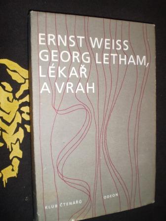 GEORG LETHAM,LÉKAŘ A VRAH - Ernst Weiss