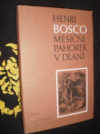 MĚSÍČNÍ PAHOREK V DLANI - Henri Bosco