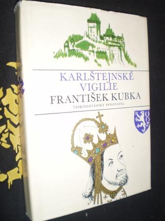 KARLŠTEJNSKÉ VIGILIE - František Kubka