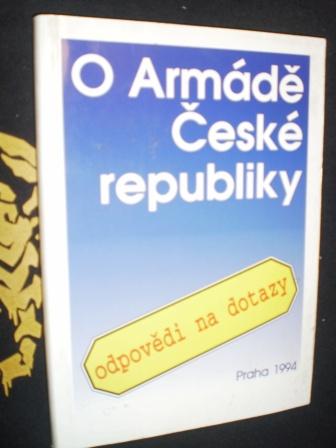 O ARMÁDĚ ČESKÉ REPUBLIKY