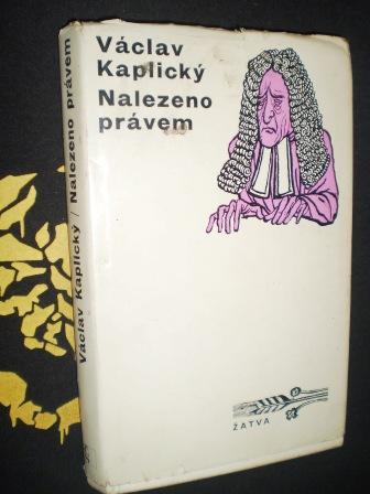NALEZENO PRÁVEM - Kaplický, Václav