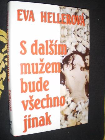 S DALŠÍM MUŽEM BUDE VŠECHNO JINAK - Eva Hellerová