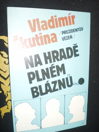 Vladimír Škutina - NA HRADĚ PLNÉM BLÁZNŮ